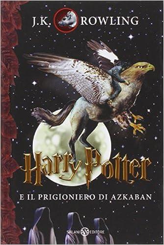 Harry Potter e il prigioniero di Azkaban: 3: Amazon.it: J. K....