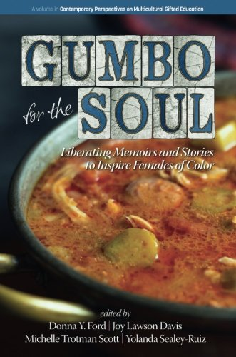Gumbo soul contemporary perspectives multicultural pdf cf236d6ef gumbo for the soul liberating memoirs and stories to inspire females of color contemporary perspectives on multicultural gifted education pdf forumfinder Image collections