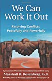 img - for We Can Work It Out: Resolving Conflicts Peacefully and Powerfully (Nonviolent Communication Guides) book / textbook / text book