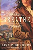 Breathe, Lisa Tawn Bergren, 1434767086