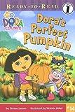 Dora's Perfect Pumpkin, Kirsten Larsen, 1416934383