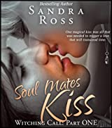 Soul Mates Kiss (Witching Call Book 1)