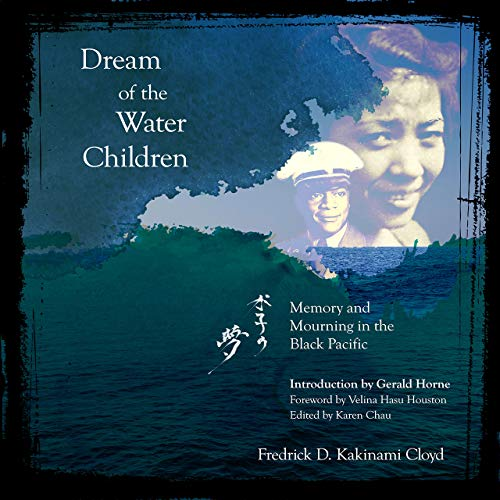 Dream of the Water Children: Memory and Mourning in the Black Pacific (A Memory Of Water)