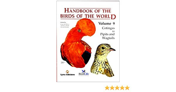 Handbook Of The Birds World Volume 9 Cotingas To Pipits And Wagtails Josep Del Hoyo Andrew Elliott David Christie Richard Banks