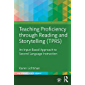 Teaching Proficiency Through Reading and Storytelling (TPRS): An Input-Based Approach to Second Language Instruction (The Routledge E-Modules on Contemporary Language Teaching)