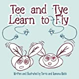 Tee and Tye Learn to Fly, Ramona Webb, 1607037297