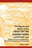 The Rituals and Myths of the Feast of the Goodly Gods of KTU/CAT 1. 23, Mark S. Smith, 1589832035