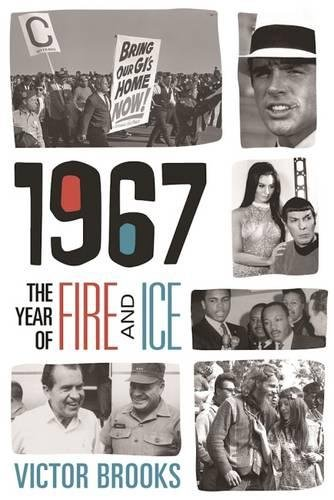 Search : 1967: The Year of Fire and Ice