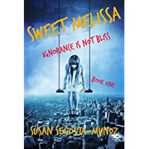 Sweet Melissa: Ignorance is not Bliss (Book One 1)