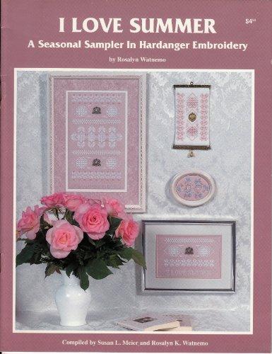 I love summer; A seasonal sampler in Hardanger embroidery