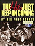 img - for The Hits Just Keep on Coming: The History of Top 40 Radio book / textbook / text book