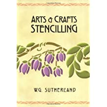 Arts & Crafts Stencilling by W. G. Sutherland (2003-02-19)
