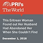 This Eritrean Woman Found Out Her Husband Had Abandoned Her When She Couldn't Find Her Bank Card to Pay Rent | Daniella Cheslow