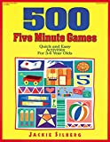 500 Five Minute Games: Quick and Easy Activities for 3-6 Year Olds