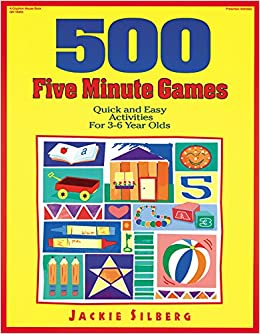 500 Five Minute Games Quick And Easy Activities For 3 6 Year Olds