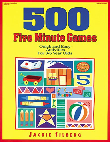 500 Five Minute Games: Quick and Easy Activities for 3-6 Year Olds ()
