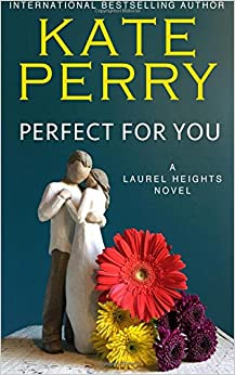 Perfect for You: A Laurel Heights Novel: Volume 1