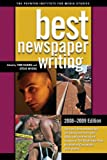 Best Newspaper Writing, 2008-2009 Edition, Tom Huang, 0872896129