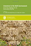 img - for Limestone in the Built Environment: Present-Day Challenges for the Preservation of the Past - Special Publication 331 (Geological Society Special Publication) book / textbook / text book