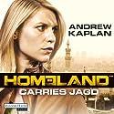 Homeland: Carries Jagd Hörbuch von Andrew Kaplan Gesprochen von: Nana Spier