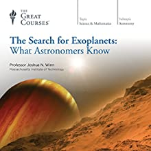 The Search for Exoplanets: What Astronomers Know Lecture by  The Great Courses Narrated by Professor Joshua N. Winn