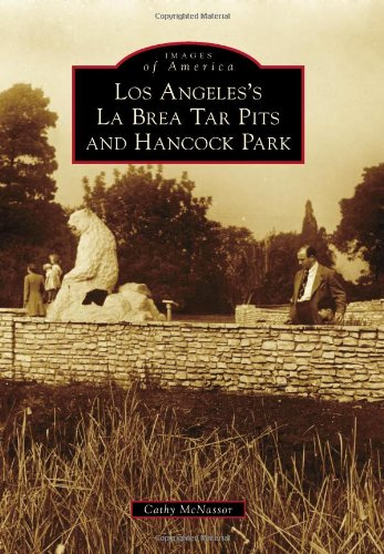 Ice Pit - Los Angeles's La Brea Tar Pits and Hancock Park (Images of America)