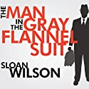The Man in the Gray Flannel Suit Audiobook by Sloan Wilson Narrated by Patrick Lawlor
