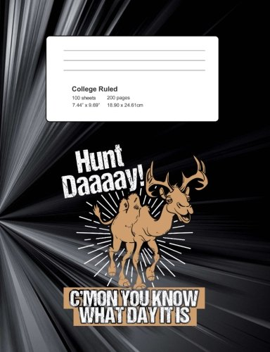 Hunt Daaay!  C'mon You Know What Day It Is: Funny Hump Day Hunting Writing Composition Book Journal For Students: Blank Lined Notebook For Young Hunters To Take Notes
