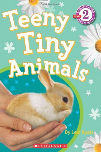 Tiny Animals Teeny (Scholastic Reader Level 2: Teeny Tiny Animals)
