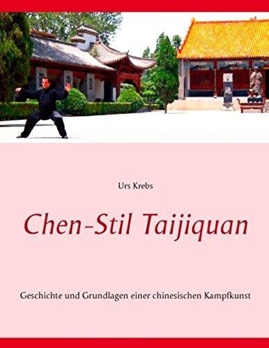 Chen-Stil Taijiquan: Geschichte und Grundlagen einer chinesischen Kampfkunst