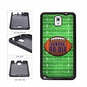Denver or Die Football Field TPU RUBBER SILICONE Phone Case Back Cover Samsung Galaxy Note III 3 N9002