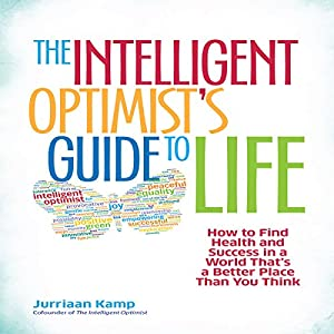 The Intelligent Optimist's Guide to Life Audiobook