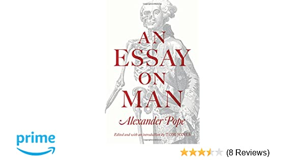 Amazoncom An Essay On Man  Alexander Pope Tom  Amazoncom An Essay On Man  Alexander Pope Tom Jones  Books