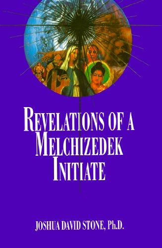Revelations of a Melchizedek Initiate (Ascension Series, Book 11) (Easy-To-Read Encyclopedia of the Spiritual Path)