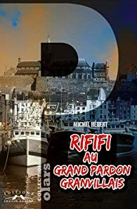 Rififi au Grand Pardon Granvillais par Michel Hébert