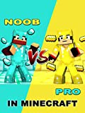 Clip: Noob vs. Pro in Minecraft