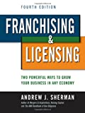 Franchising and Licensing, Andrew J. Sherman, 0814415563