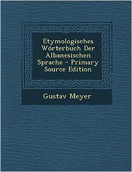 Etymologisches Wörterbuch Der Albanesischen Sprache