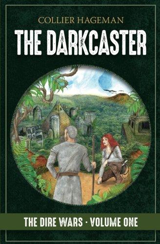 The Darkcaster (Dire Wars) (Volume 1)