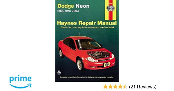 Dodge & Plymouth Neon 2000 Thru 2005 (Haynes Repair Manual): Larry Warren, John H. Haynes: 9781563925962: Amazon.com: Books