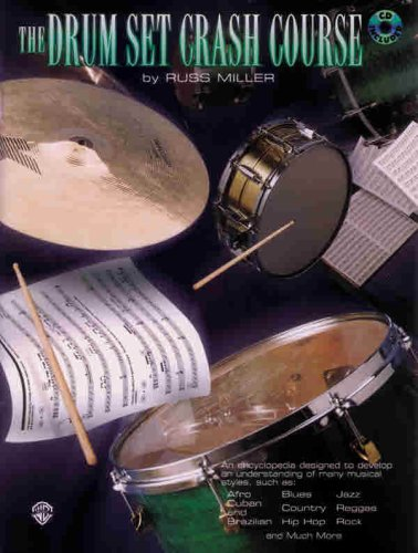 The Drum Set Crash Course: An Encyclopedia Designed to Develop an Understanding of Many Musical Styles, Book & CD