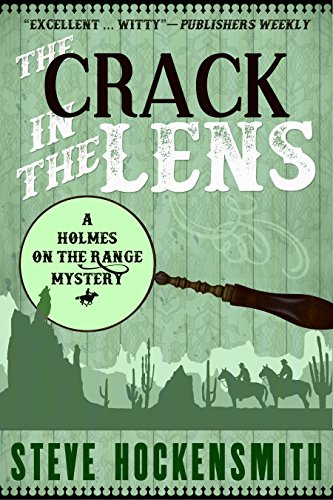 the-crack-in-the-lens-a-holmes-on-the-range-mystery-holmes-on-the-range-mysteries-book-4