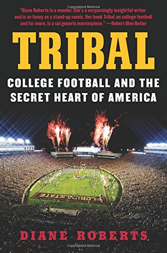 Tribal Heart - Tribal: College Football and the Secret Heart of America
