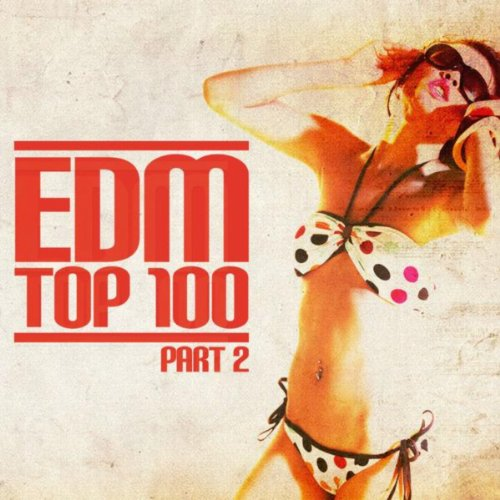 EDM Top 100 (Part 2)