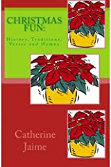 CHRISTmas Fun:: History, Traditions, Verses and Hymns Paperback