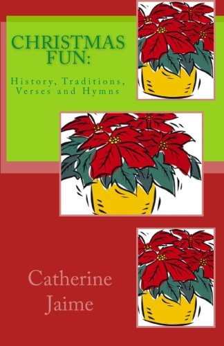 CHRISTmas Fun:: History, Traditions, Verses and Hymns