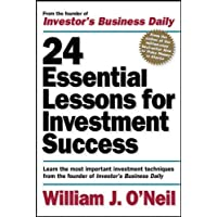 24 Essential Lessons for Investment Success: Learn the Most Important Investment Techniques from the Founder of Investor…