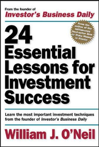 24 Essential Lessons for Investment Success: Learn the Most Important Investment Techniques from the Founder of Investor