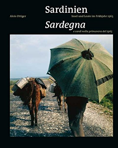 Sardinien. Insel und Leute im Frühjahr 1965 / Sardegna e sardi nella primavera del 1965