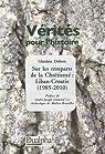 Sur les remparts de la Chrétienté : Liban-Croatie (1985-2010) par Dubois